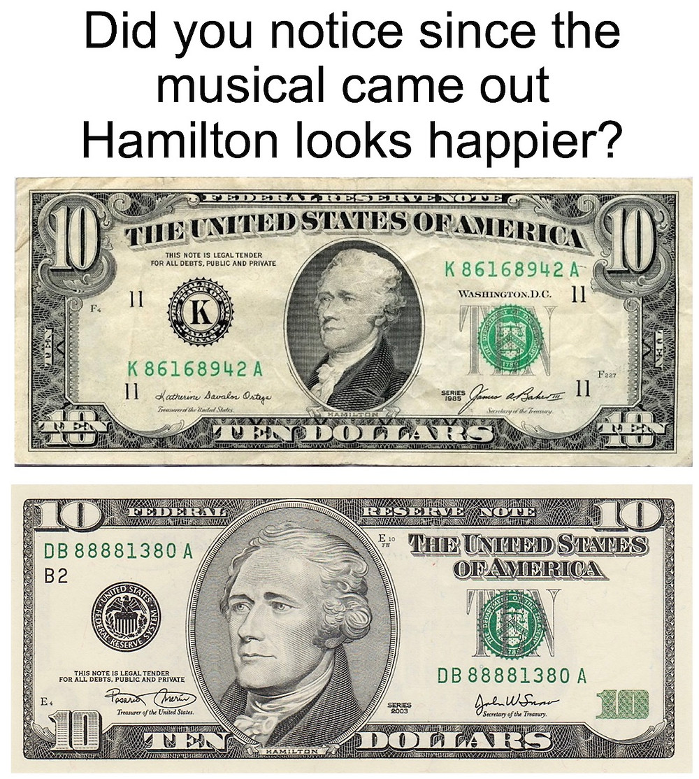 Hamilton Looks Happier Since the Musical Came Out (Ten Dollar Bills)