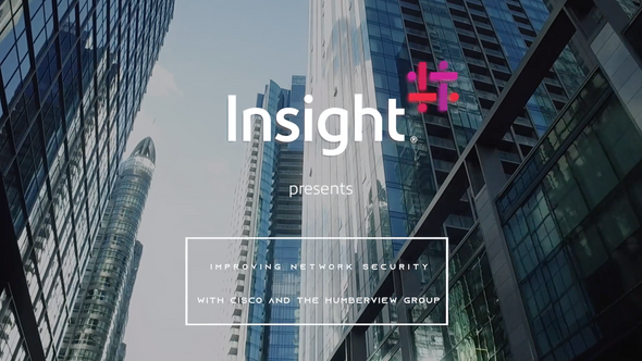 INSIGHT and CISCO -  Improving Network Security with the Humberview Group