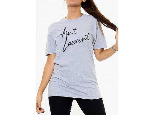 Ain't Laurent Oversized Slogan T-shirt - Grey