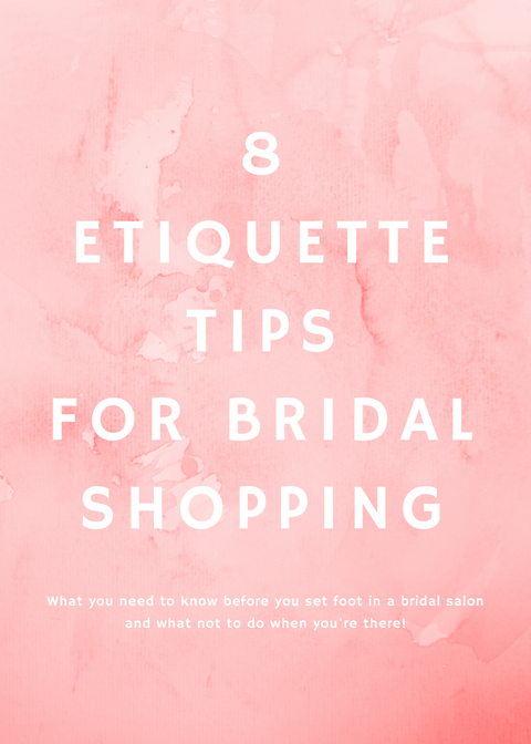 Top 8 Etiquette Tips For Bridal Gown Shopping