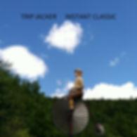 TRIP JACKER INSTANT CLASSIC ALBUM OVER