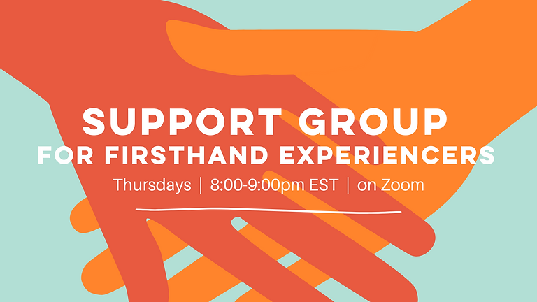 Support Group for Firsthand Experiencers
