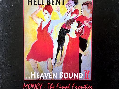 Hell Bent Heaven Bound Money The Final Frontier