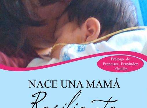 """""""Nace una mamá resiliente"""", guía para padres de niños con discapacidad"""