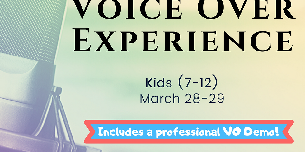 Voice Over Experience [Kids 7-12]