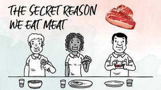 The Secret Reason We Eat Meat