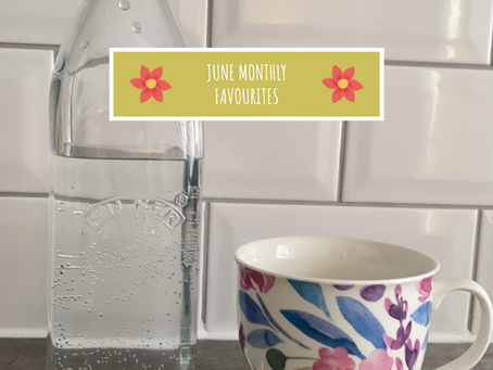 Monthly Favourites - June