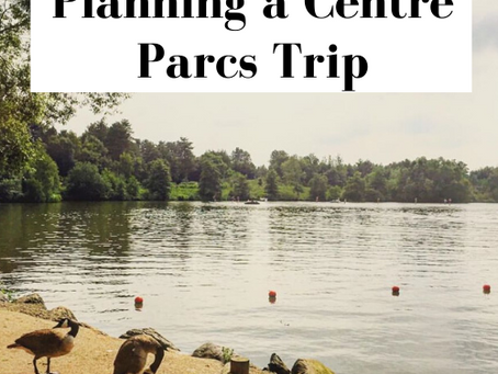 Planning a Centre Parcs Holiday