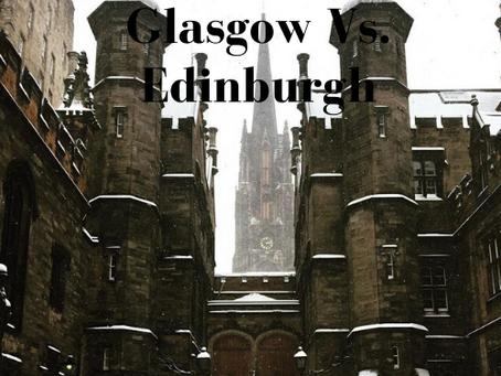 A Tale of Two Cities: Glasgow Vs. Edinburgh