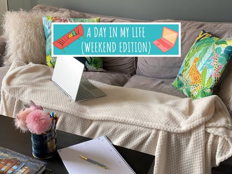 A Day In My Life (Weekend Edition)