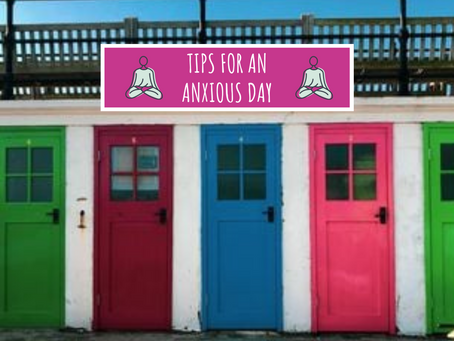 Tips For An Anxious Day