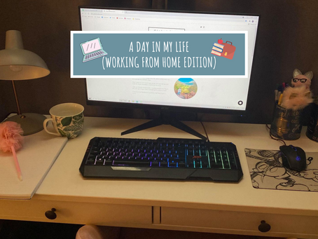 A Day In My Life (Working From Home)