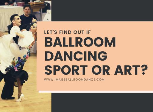 IS BALLROOM DANCING A SPORT OR AN ART?