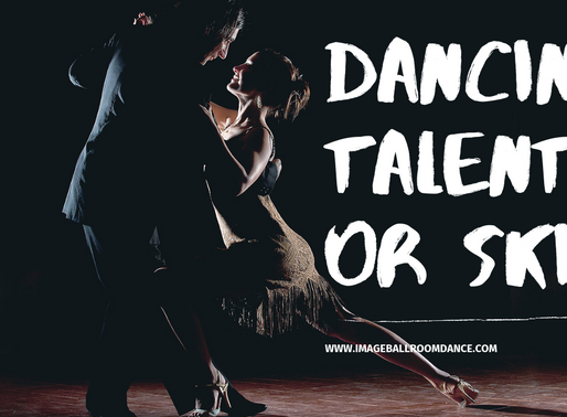 IS DANCING A NATURAL TALENT OR A SKILL?