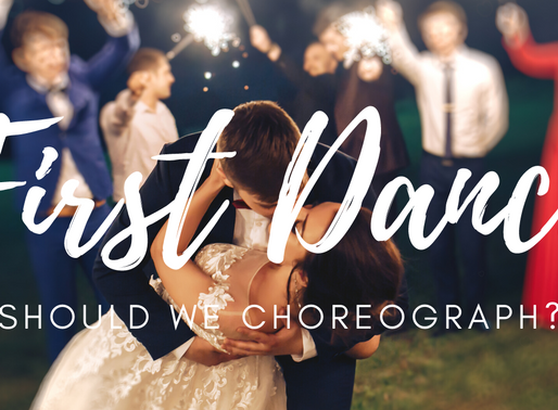 SHOULD WE CHOREOGRAPH OUR FIRST DANCE?(FREE SAMPLE CHOREOGRAPHY)