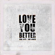 LOVE YOU BETTER COVER 4.JPG