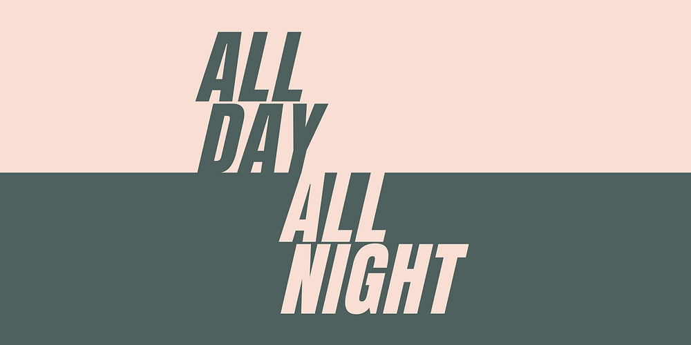 Branding in pink and green saying All Day All Night