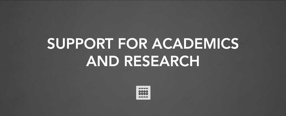 Support for academics and research