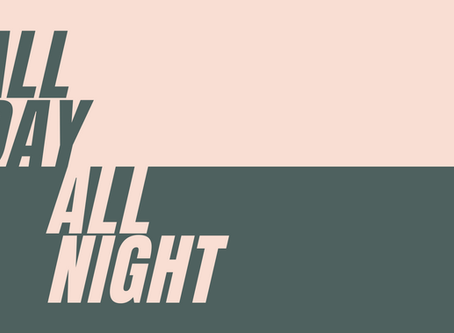 All Day All Night - One Month On