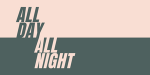 branding that says all day all night in pink and green