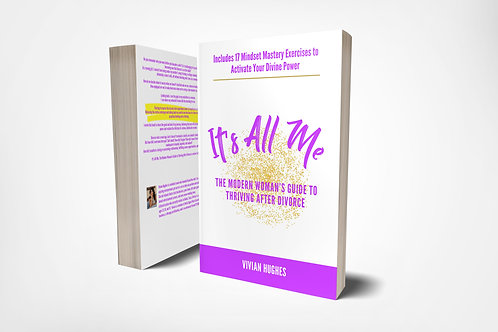 It's All Me: The Modern Woman's Guide to Thriving After Divorce