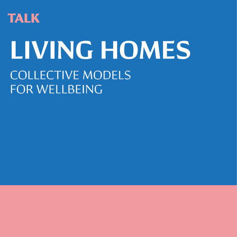 LIVING HOMES: NEW COLLECTIVE MODELS FOR WELLBEING
