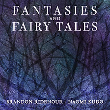 Fantasies and Fairy Tales by Brandon Ridenour and Naomi Kudo