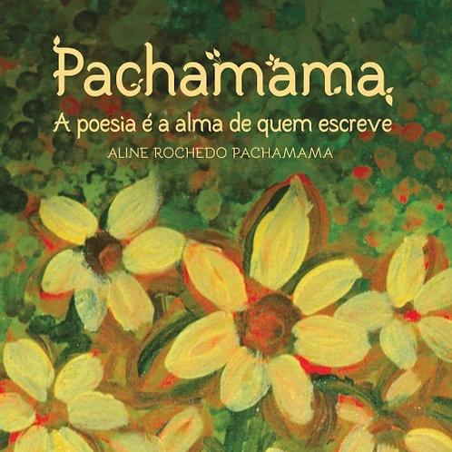 Pachamama: a poesia é a alma de quem escreve