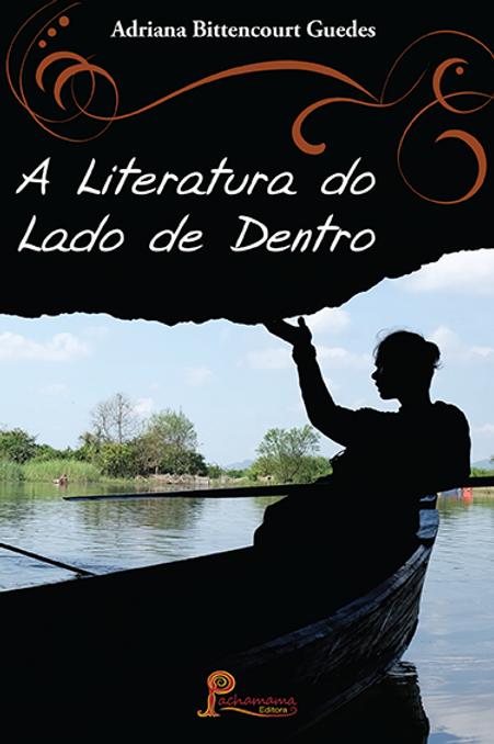 A Literatura do Lado de Dentro
