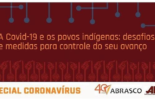A Covid-19 e os povos indígenas: desafios e medidas para controle