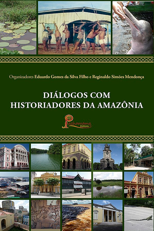 Diálogos com historiadores da Amazônia