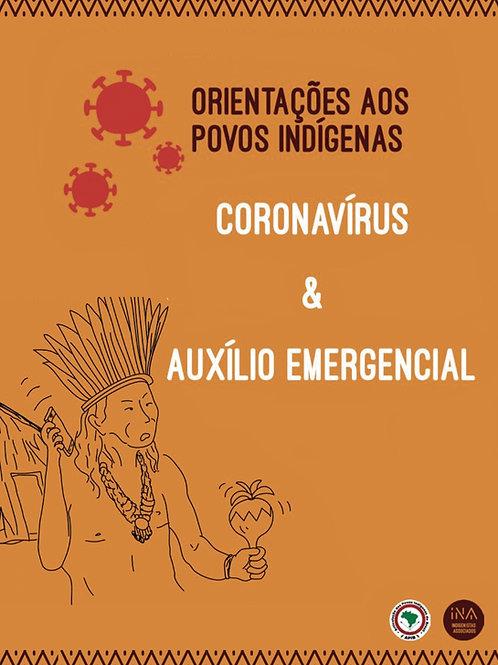 ORIENTAÇÕES AOS POVOS INDÍGENAS: Coronavírus & Auxílio Emergencial