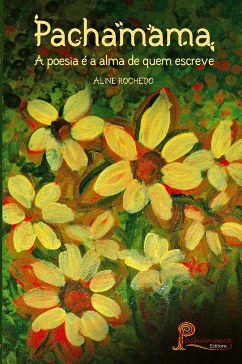 Pachamama - A poesia é a alma de quem escreve