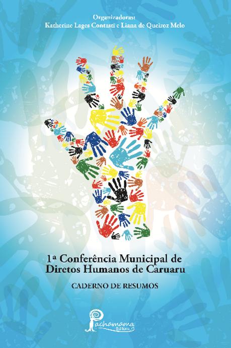 I Conferência Municipal de Direitos Humanos de Caruaru: Resumos