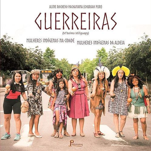 Guerreiras: Mulheres Indígenas na Cidade, Mulheres Indígenas da Aldeia