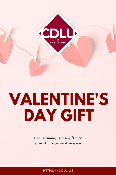 CDL Training is the Perfect Valentine's Day Gift