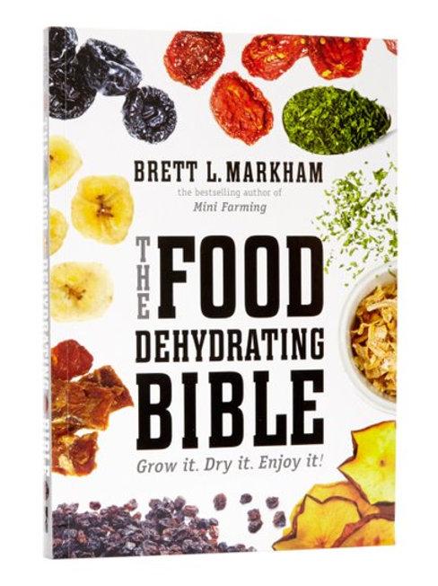 The Food Dehydrating Bible -  Brett Markham
