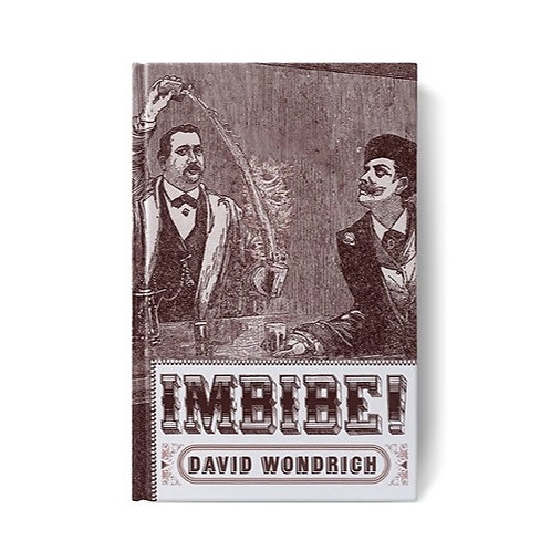 Imbibe! Updated and Revised Edition: From Absinthe Cocktail to Whiskey Smash