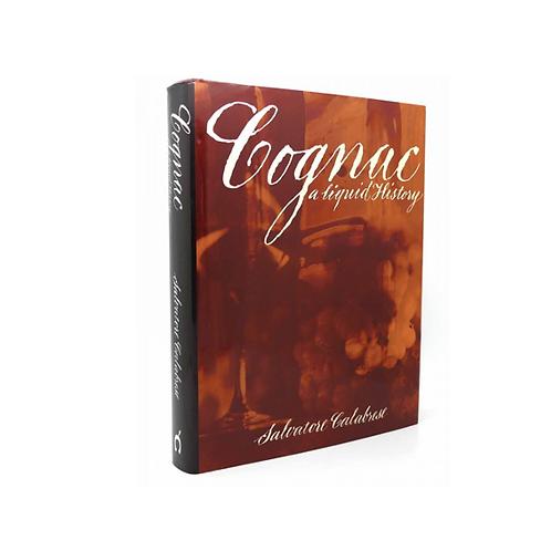 Cognac - A liquid history - Salvatore Calabrese