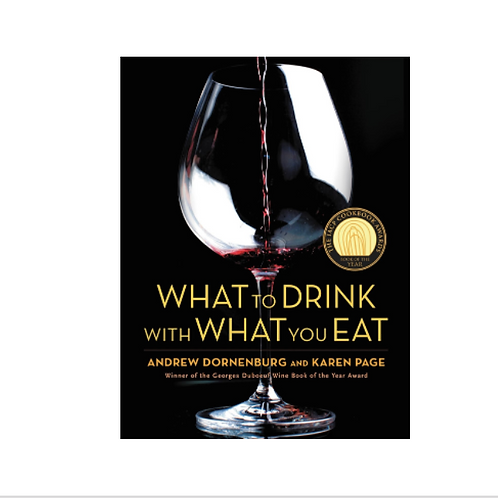 What to Drink with What you Eat - Andrew Dornenburg and Karen
