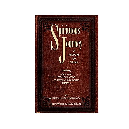 Spirituous Journey - Anistatia Miller & Jared Brown