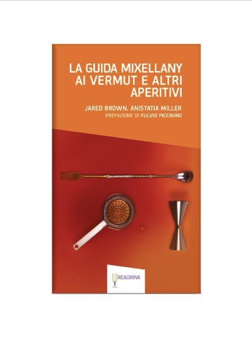 La guida mixellany ai vermut e altri aperitivi - Jared Brown, Anistatia Miller
