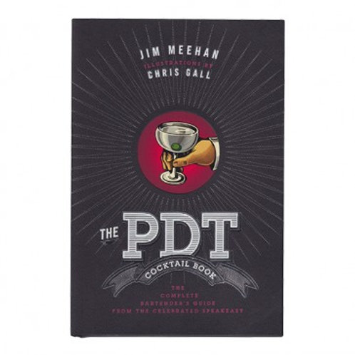 The PDT cocktail book - Jim Meehan