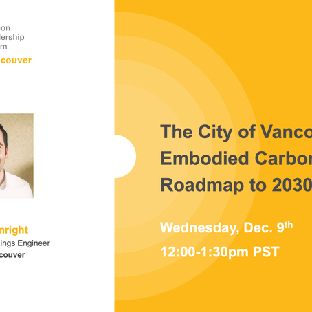 Dec. 9 - City of Vancouver's Embodied Carbon Policy Roadmap to 2030