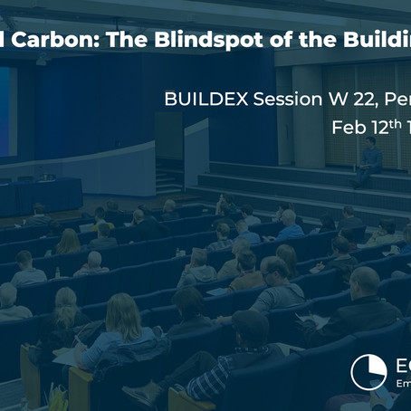 Feb. 12 - BUILDEX: Embodied Carbon - The Blind Spot of the Building Industry