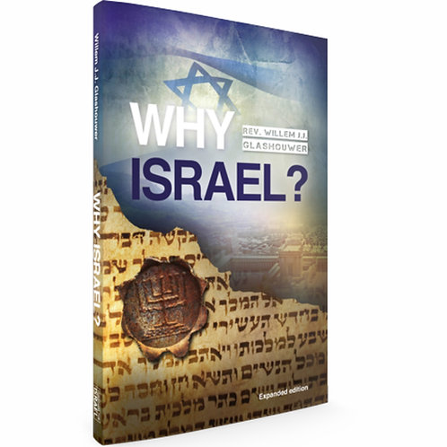 Why Israel? Book by Rev. Willem J J Glashouwer