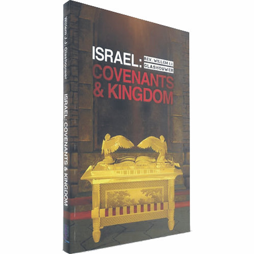 Israel: Covenants & Kingdom Book by Rev. Willem J J Glashouwer