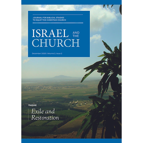 Journal Israel and the Church – Issue 2 - Exile and Restoration