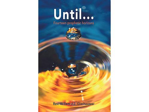 Until - Fourteen Prophetic Horizons