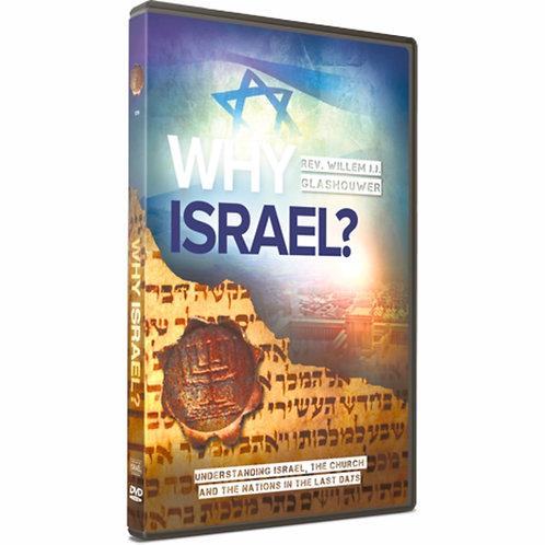 Why Israel? DVD by Rev. Willem J J Glashouwer